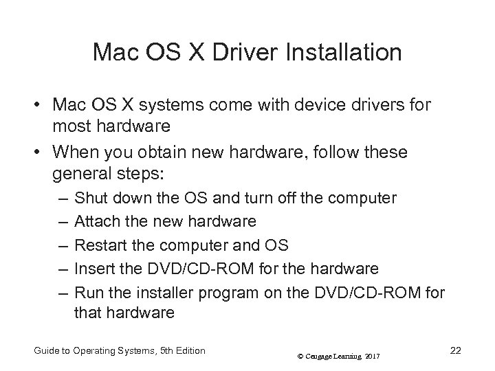 Mac OS X Driver Installation • Mac OS X systems come with device drivers