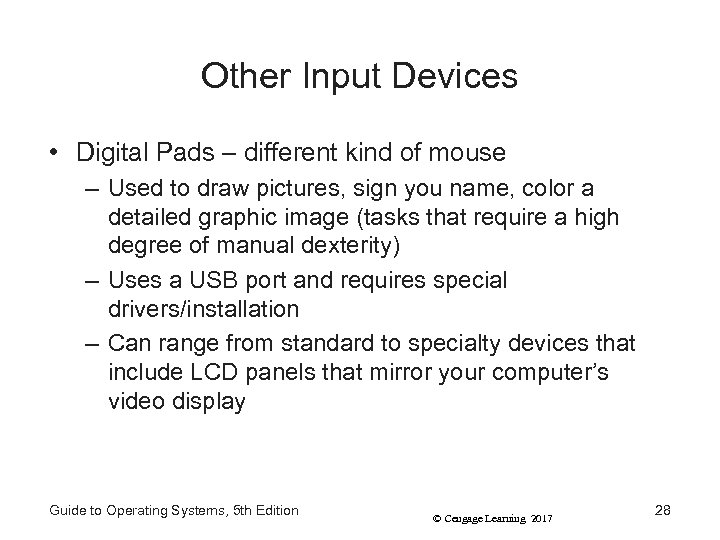 Other Input Devices • Digital Pads – different kind of mouse – Used to