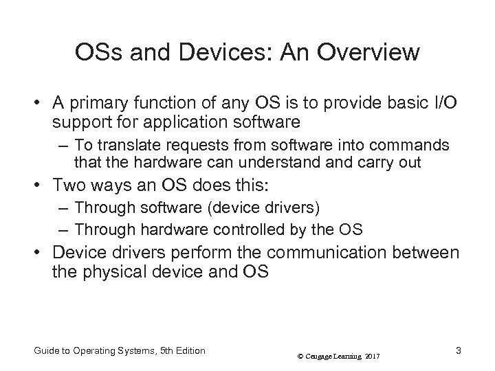 OSs and Devices: An Overview • A primary function of any OS is to