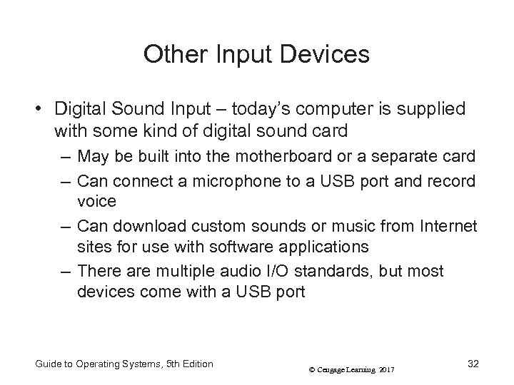Other Input Devices • Digital Sound Input – today's computer is supplied with some