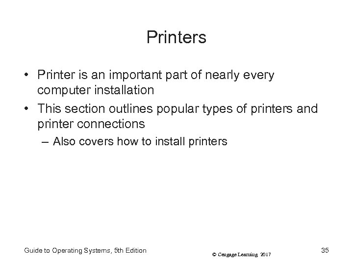 Printers • Printer is an important part of nearly every computer installation • This