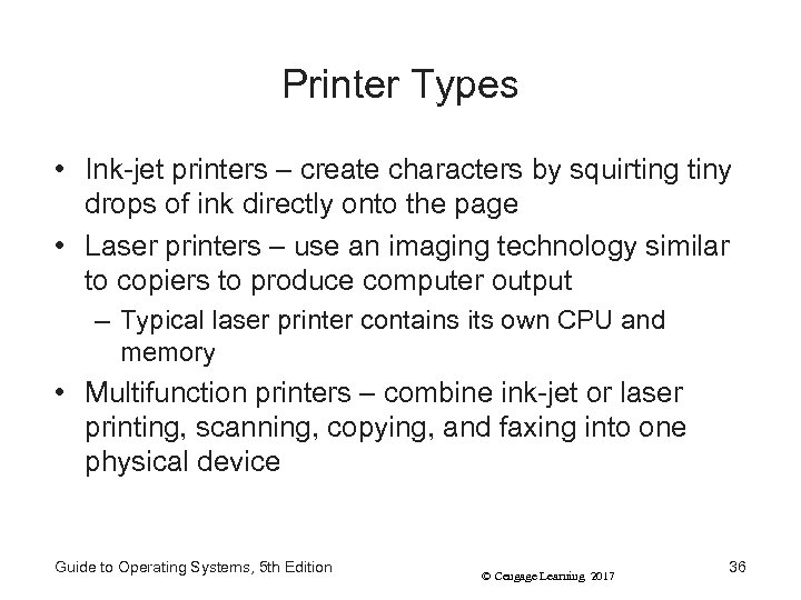 Printer Types • Ink-jet printers – create characters by squirting tiny drops of ink