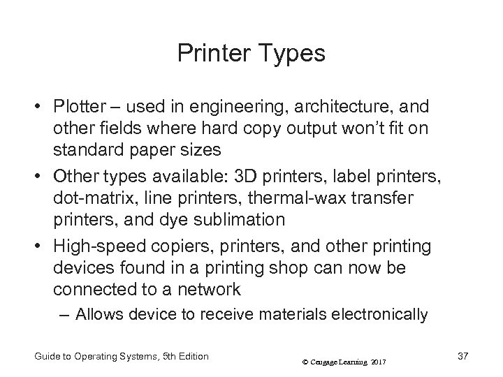 Printer Types • Plotter – used in engineering, architecture, and other fields where hard