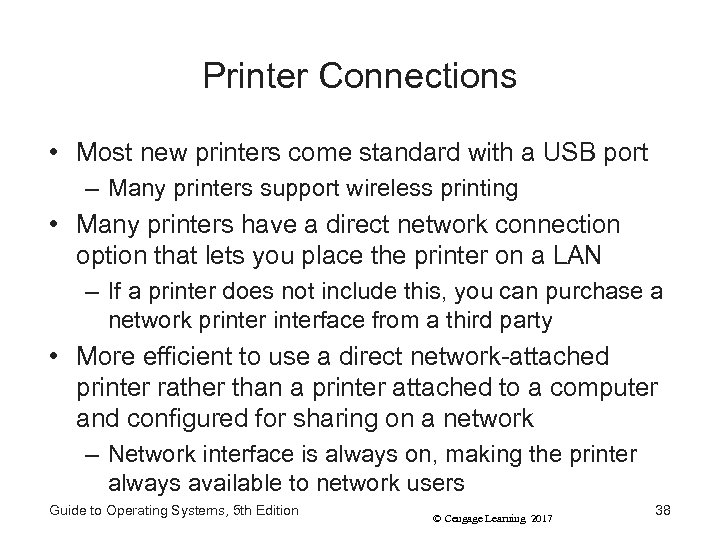 Printer Connections • Most new printers come standard with a USB port – Many