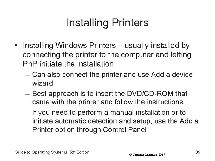 Installing Printers • Installing Windows Printers – usually installed by connecting the printer to