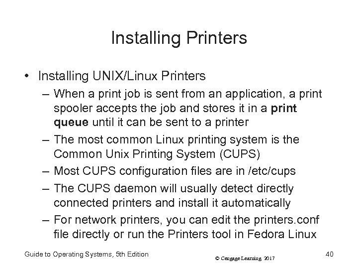 Installing Printers • Installing UNIX/Linux Printers – When a print job is sent from