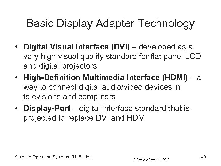 Basic Display Adapter Technology • Digital Visual Interface (DVI) – developed as a very