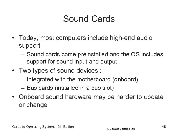 Sound Cards • Today, most computers include high-end audio support – Sound cards come