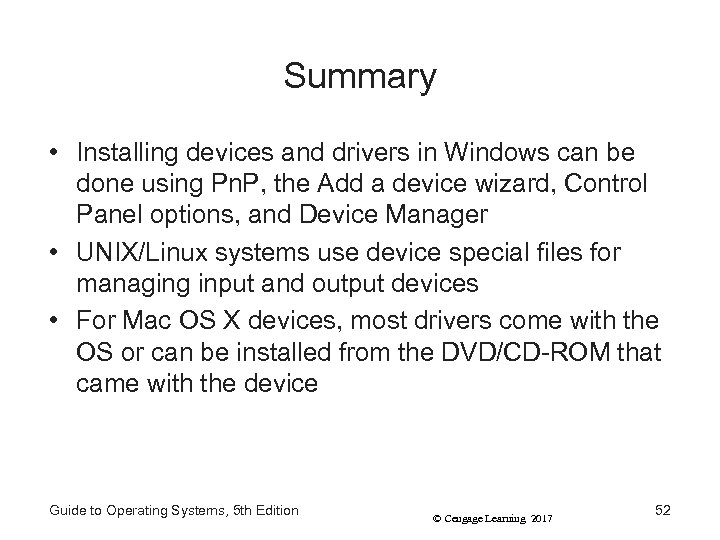 Summary • Installing devices and drivers in Windows can be done using Pn. P,