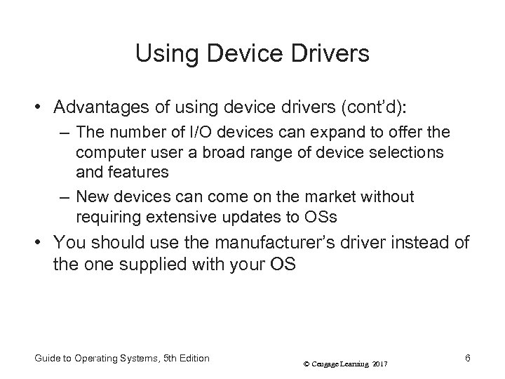 Using Device Drivers • Advantages of using device drivers (cont'd): – The number of