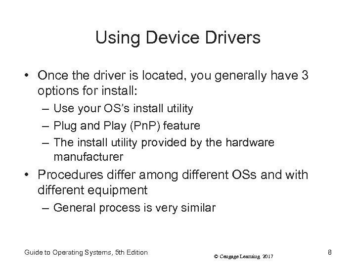 Using Device Drivers • Once the driver is located, you generally have 3 options