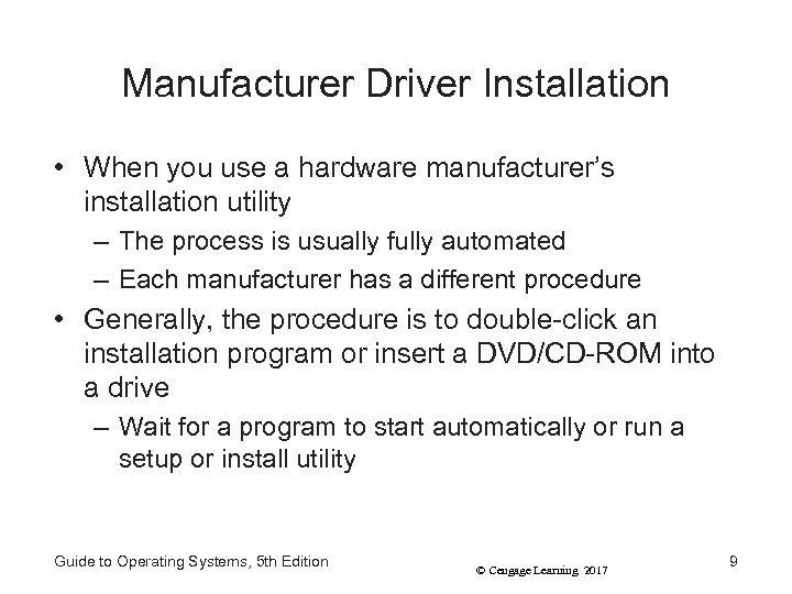 Manufacturer Driver Installation • When you use a hardware manufacturer's installation utility – The