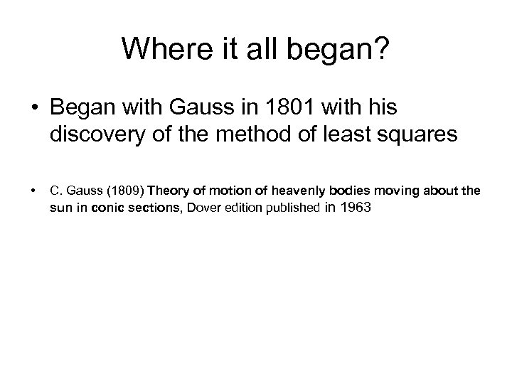 Where it all began? • Began with Gauss in 1801 with his discovery of
