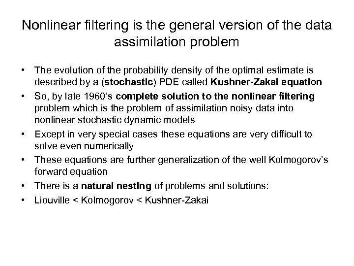 Nonlinear filtering is the general version of the data assimilation problem • The evolution