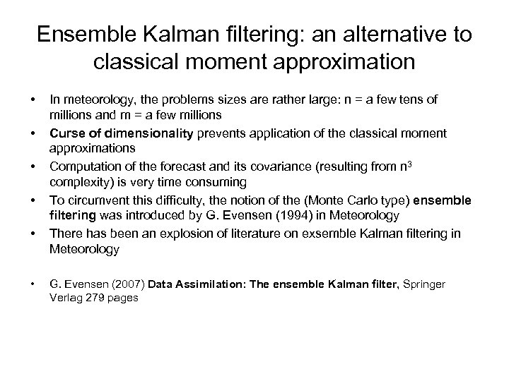 Ensemble Kalman filtering: an alternative to classical moment approximation • • • In meteorology,