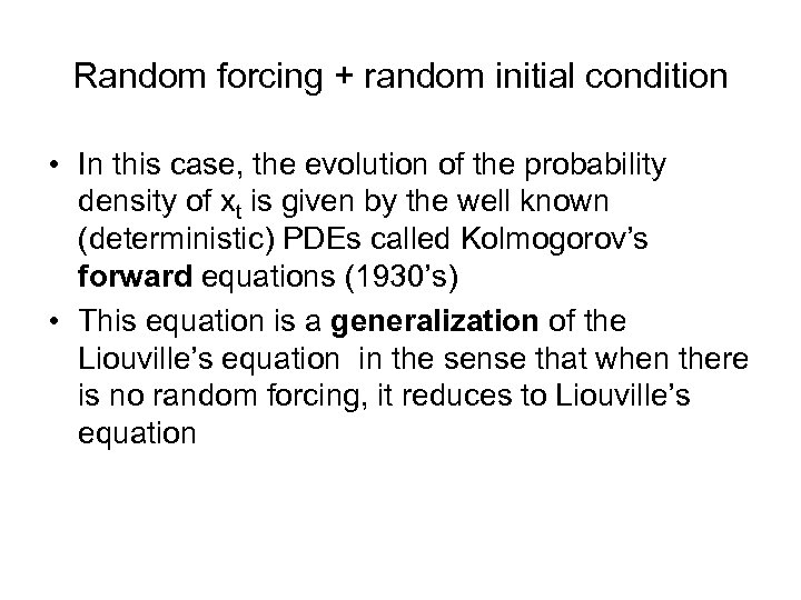 Random forcing + random initial condition • In this case, the evolution of the