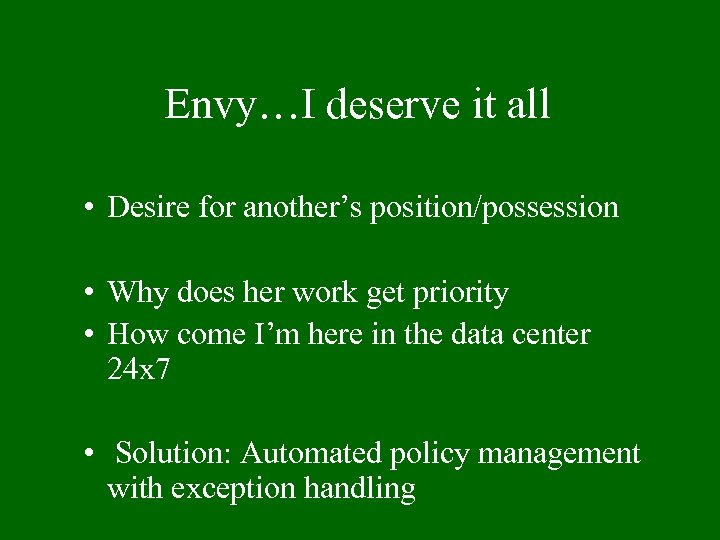 Envy…I deserve it all • Desire for another's position/possession • Why does her work