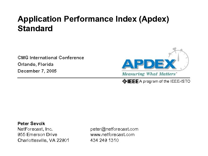 Application Performance Index (Apdex) Standard CMG International Conference Orlando, Florida December 7, 2005 A
