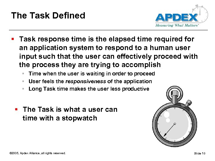 The Task Defined § Task response time is the elapsed time required for an