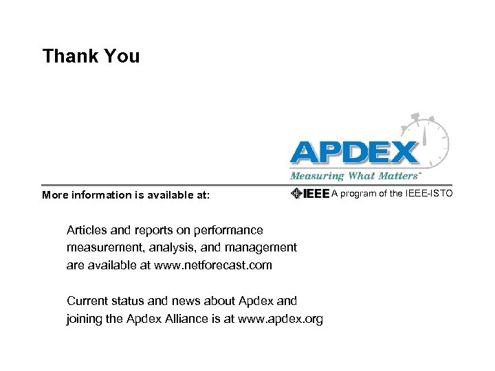 Thank You More information is available at: Articles and reports on performance measurement, analysis,