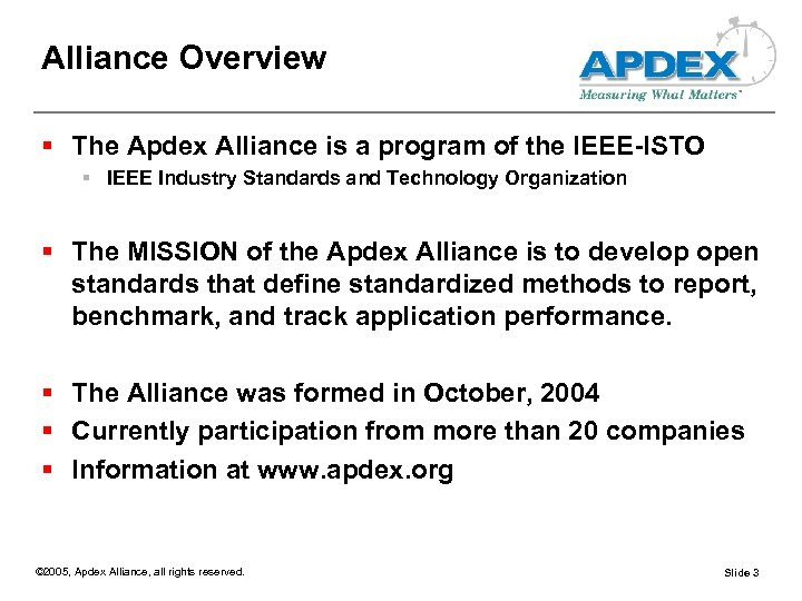 Alliance Overview § The Apdex Alliance is a program of the IEEE-ISTO § IEEE