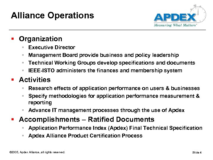 Alliance Operations § Organization § § Executive Director Management Board provide business and policy