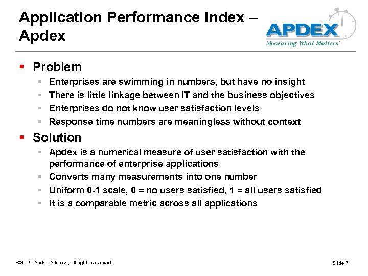 Application Performance Index – Apdex § Problem § § Enterprises are swimming in numbers,