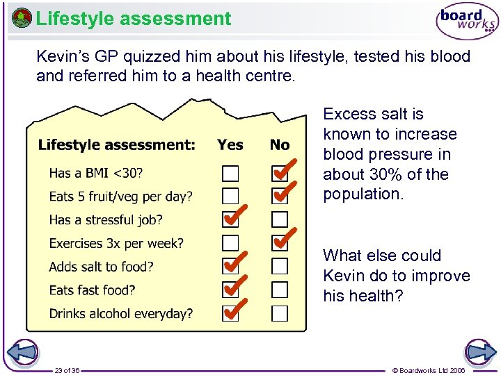 Lifestyle assessment Kevin's GP quizzed him about his lifestyle, tested his blood and referred