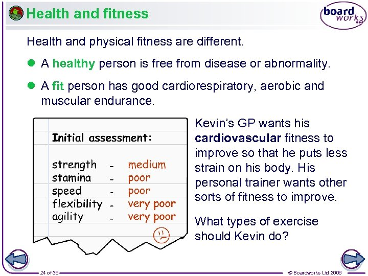 Health and fitness Health and physical fitness are different. l A healthy person is