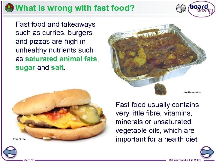 What is wrong with fast food? Fast food and takeaways such as curries, burgers