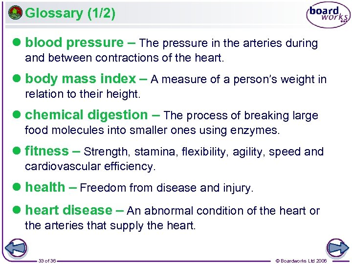 Glossary (1/2) l blood pressure – The pressure in the arteries during and between