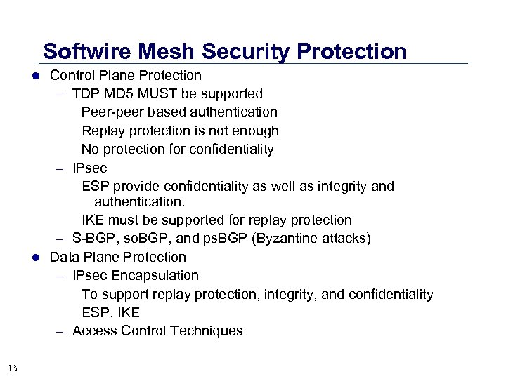 Softwire Mesh Security Protection l Control Plane Protection – TDP MD 5 MUST be