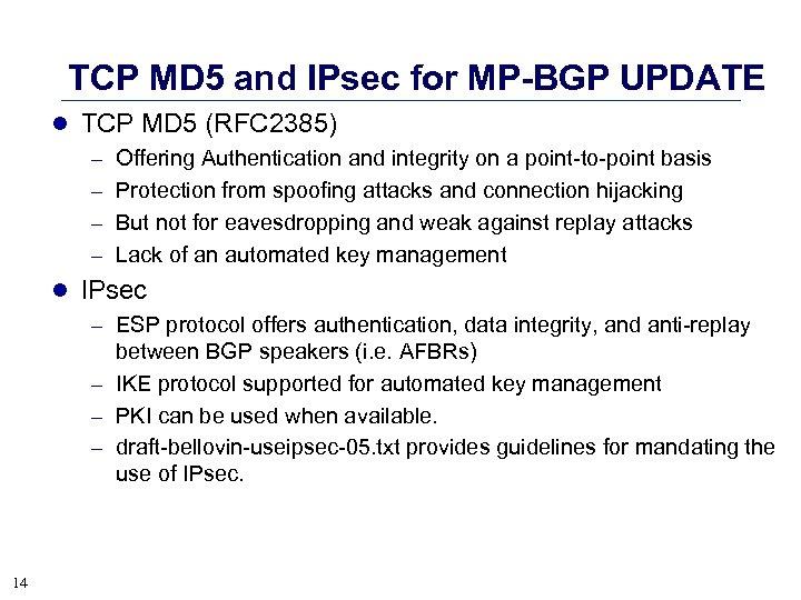 TCP MD 5 and IPsec for MP-BGP UPDATE l TCP MD 5 (RFC 2385)