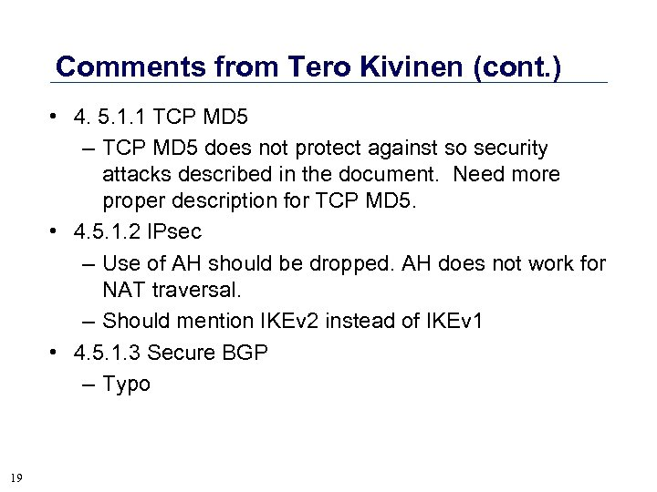 Comments from Tero Kivinen (cont. ) • 4. 5. 1. 1 TCP MD 5