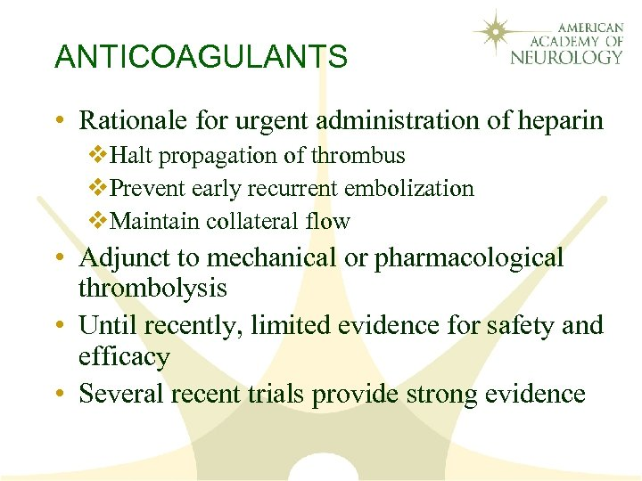 ANTICOAGULANTS • Rationale for urgent administration of heparin v. Halt propagation of thrombus v.