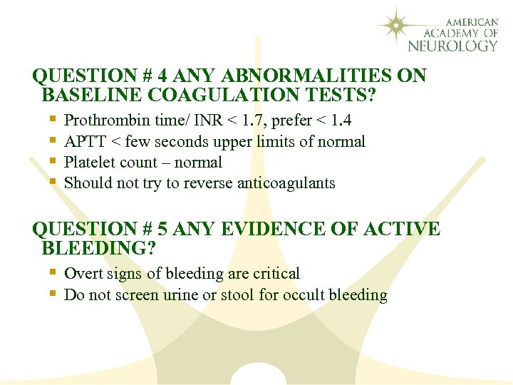 QUESTION # 4 ANY ABNORMALITIES ON BASELINE COAGULATION TESTS? § Prothrombin time/ INR