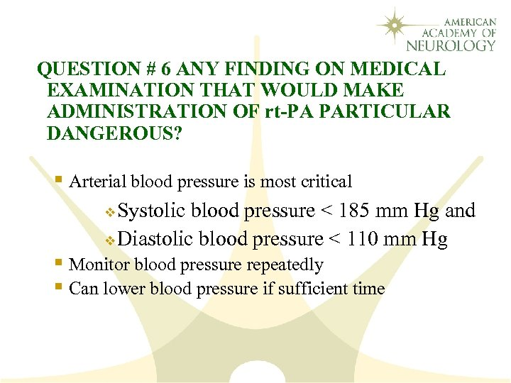 QUESTION # 6 ANY FINDING ON MEDICAL EXAMINATION THAT WOULD MAKE ADMINISTRATION OF