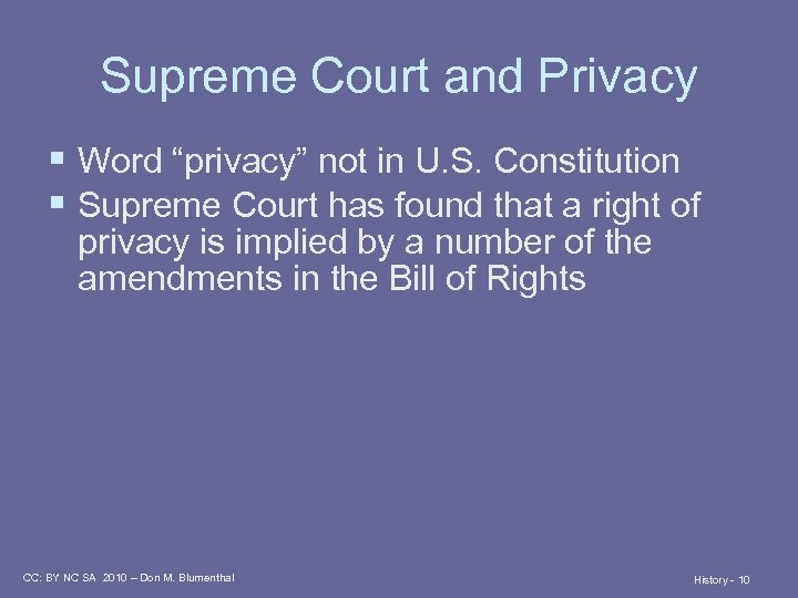 "Supreme Court and Privacy § Word ""privacy"" not in U. S. Constitution § Supreme"