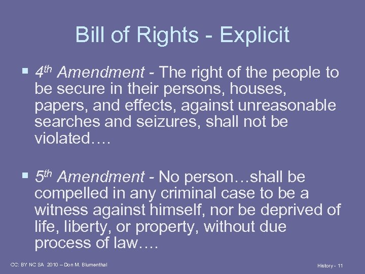 Bill of Rights - Explicit § 4 th Amendment - The right of the