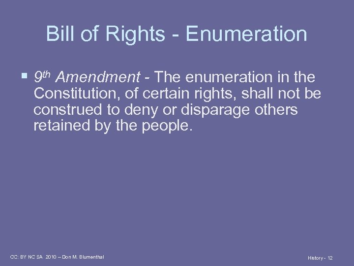 Bill of Rights - Enumeration § 9 th Amendment - The enumeration in the