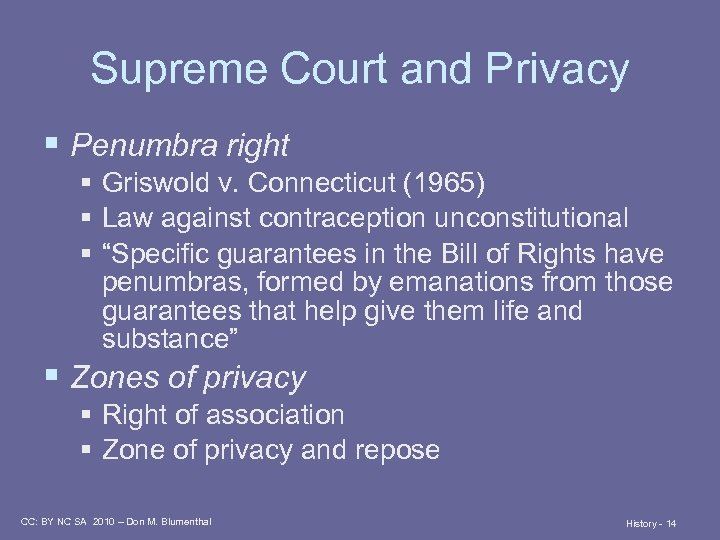 Supreme Court and Privacy § Penumbra right § Griswold v. Connecticut (1965) § Law