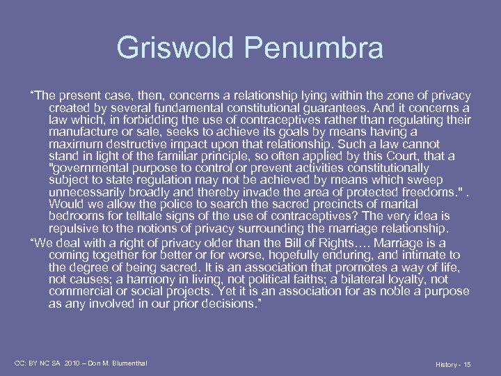 "Griswold Penumbra ""The present case, then, concerns a relationship lying within the zone of"