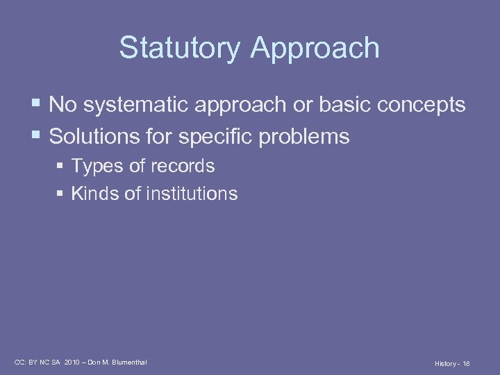 Statutory Approach § No systematic approach or basic concepts § Solutions for specific problems