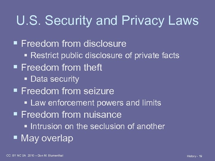 U. S. Security and Privacy Laws § Freedom from disclosure § Restrict public disclosure