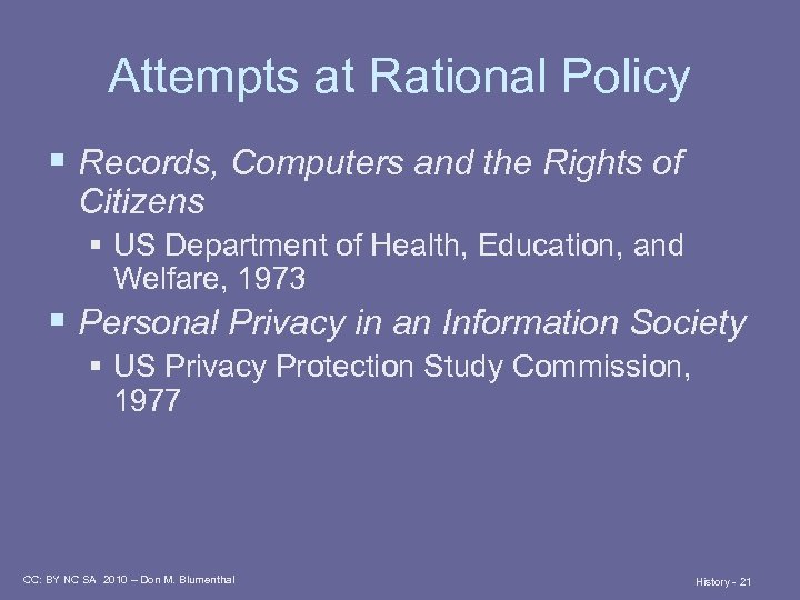 Attempts at Rational Policy § Records, Computers and the Rights of Citizens § US