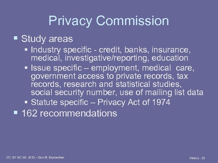Privacy Commission § Study areas § Industry specific - credit, banks, insurance, medical, investigative/reporting,