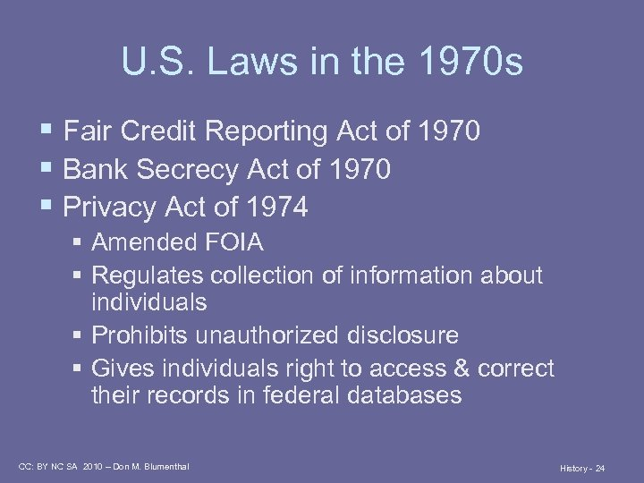 U. S. Laws in the 1970 s § Fair Credit Reporting Act of 1970