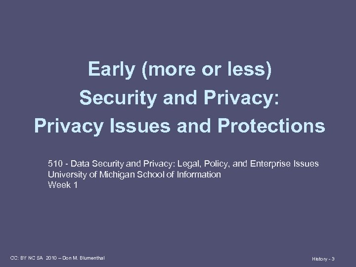 Early (more or less) Security and Privacy: Privacy Issues and Protections 510 - Data