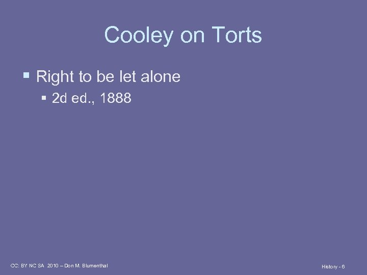 Cooley on Torts § Right to be let alone § 2 d ed. ,