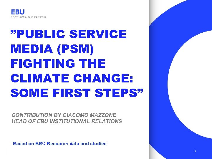 """""""PUBLIC SERVICE MEDIA (PSM) FIGHTING THE CLIMATE CHANGE: SOME FIRST STEPS"""" CONTRIBUTION BY GIACOMO"""